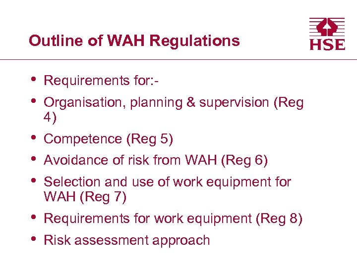 Outline of WAH Regulations • • Requirements for: - • • • Competence (Reg