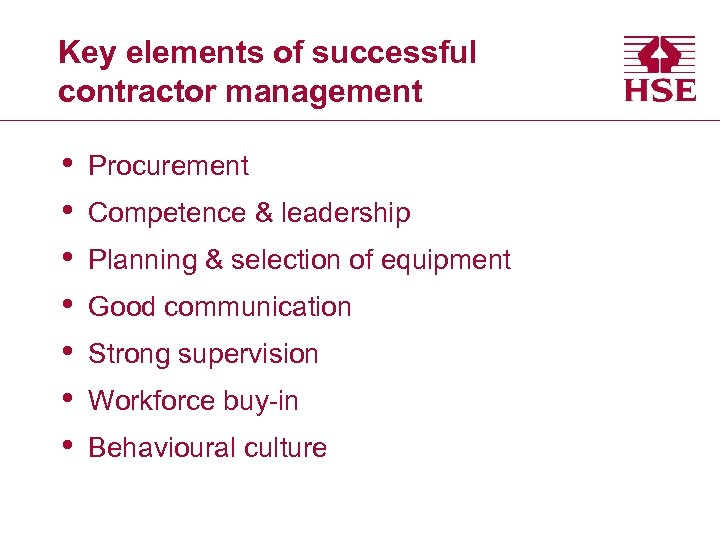 Key elements of successful contractor management • • Procurement Competence & leadership Planning &