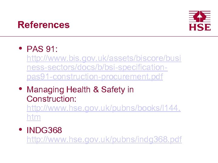 References • PAS 91: http: //www. bis. gov. uk/assets/biscore/busi ness-sectors/docs/b/bsi-specificationpas 91 -construction-procurement. pdf •