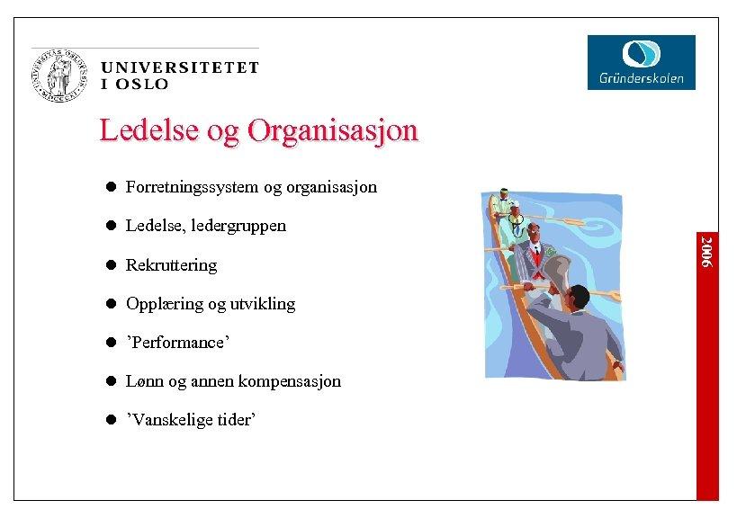 Ledelse og Organisasjon l Forretningssystem og organisasjon l Ledelse, ledergruppen l Opplæring og utvikling