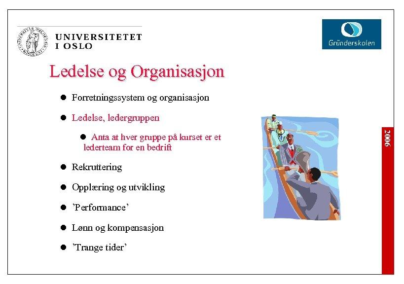 Ledelse og Organisasjon l Forretningssystem og organisasjon l Ledelse, ledergruppen l Rekruttering l Opplæring