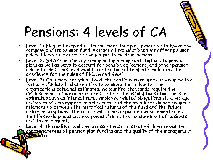 Pensions: 4 levels of CA • • Level 1: Flag and extract all transactions