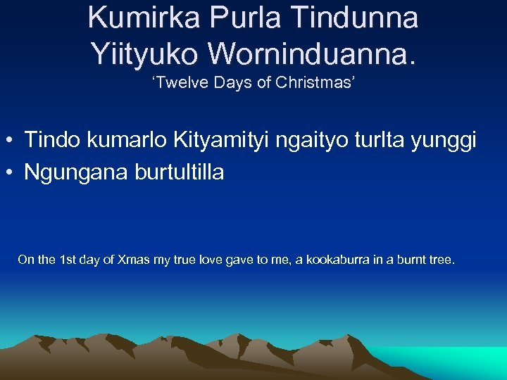 Kumirka Purla Tindunna Yiityuko Worninduanna. 'Twelve Days of Christmas' • Tindo kumarlo Kityamityi ngaityo