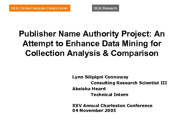 Publisher Name Authority Project: An Attempt to Enhance Data Mining for Collection Analysis &