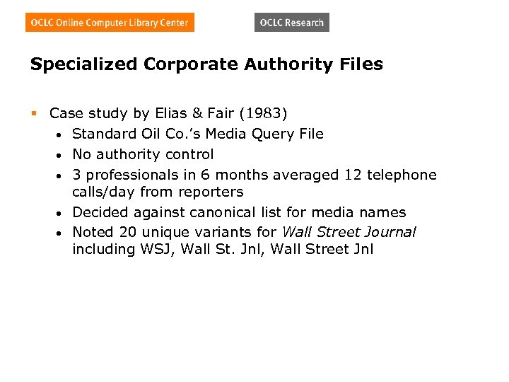 Specialized Corporate Authority Files § Case study by Elias & Fair (1983) • Standard