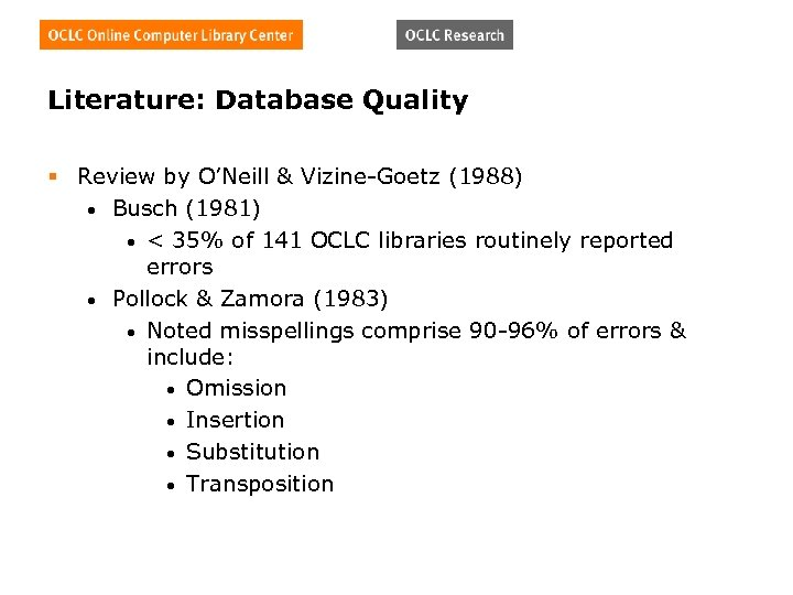 Literature: Database Quality § Review by O'Neill & Vizine-Goetz (1988) • Busch (1981) •