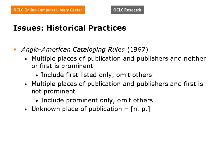 Issues: Historical Practices § Anglo-American Cataloging Rules (1967) • Multiple places of publication and