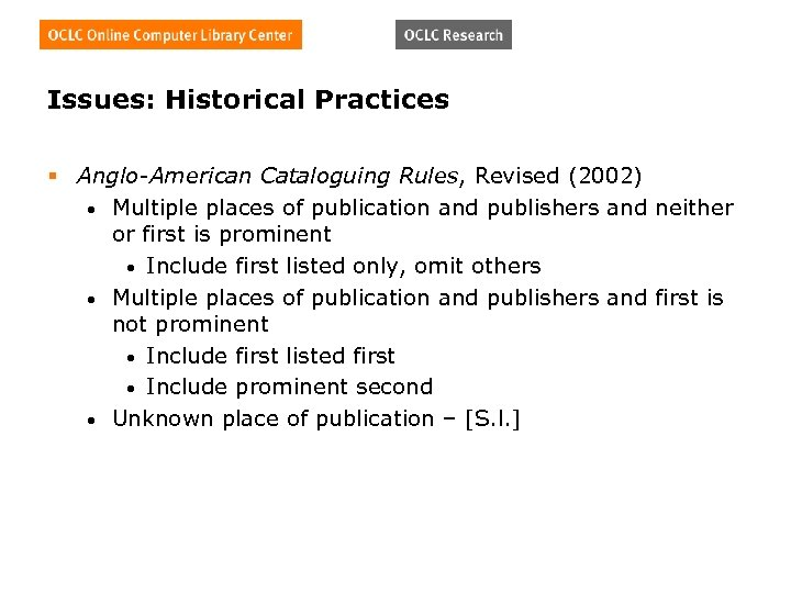 Issues: Historical Practices § Anglo-American Cataloguing Rules, Revised (2002) • Multiple places of publication