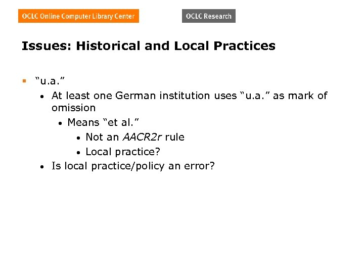 """Issues: Historical and Local Practices § """"u. a. """" • At least one German"""
