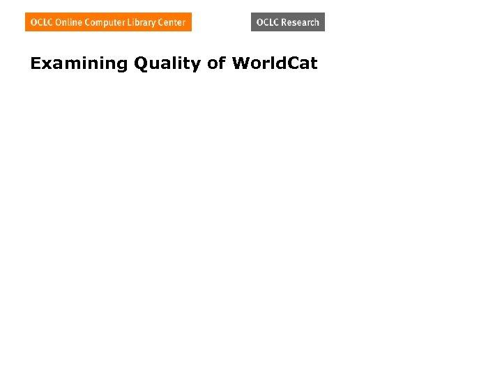 Examining Quality of World. Cat