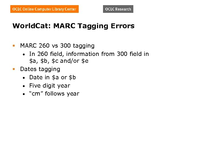 World. Cat: MARC Tagging Errors § MARC 260 vs 300 tagging • In 260