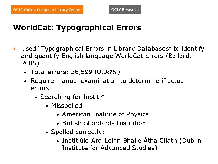 """World. Cat: Typographical Errors § Used """"Typographical Errors in Library Databases"""" to identify and"""