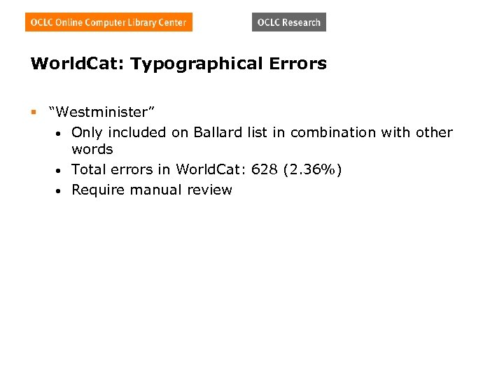 """World. Cat: Typographical Errors § """"Westminister"""" • Only included on Ballard list in combination"""