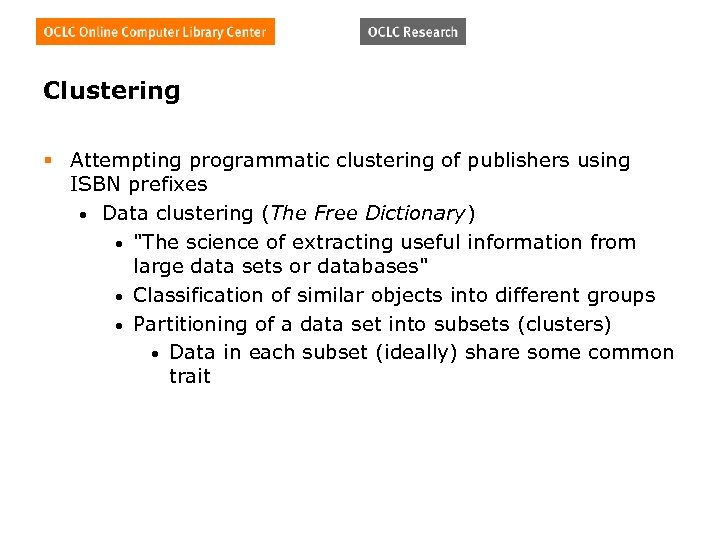 Clustering § Attempting programmatic clustering of publishers using ISBN prefixes • Data clustering (The