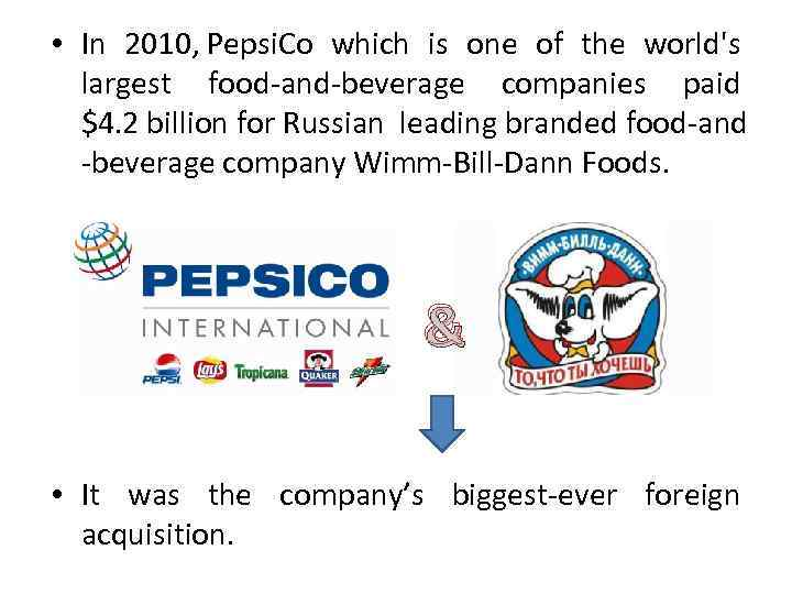 • In 2010, Pepsi. Co which is one of the world's largest food-and-beverage