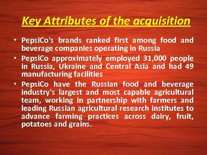 Key Attributes of the acquisition • Pepsi. Co's brands ranked first among food and