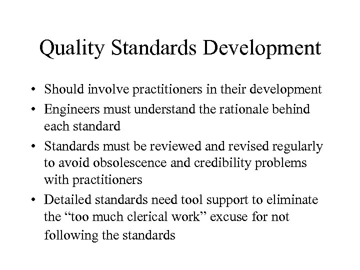 Quality Standards Development • Should involve practitioners in their development • Engineers must understand