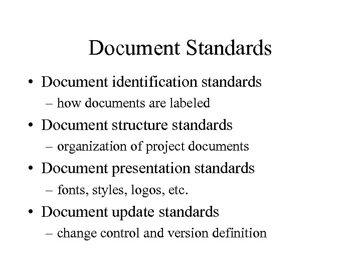 Document Standards • Document identification standards – how documents are labeled • Document structure