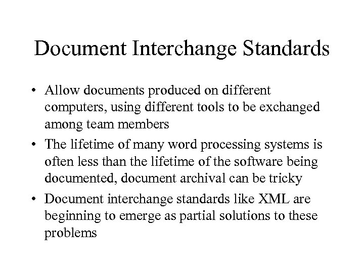Document Interchange Standards • Allow documents produced on different computers, using different tools to