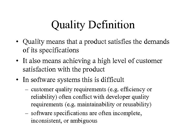 Quality Definition • Quality means that a product satisfies the demands of its specifications