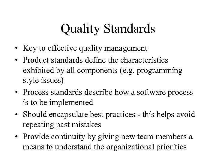 Quality Standards • Key to effective quality management • Product standards define the characteristics