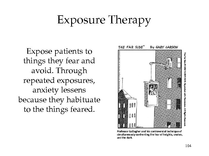Exposure Therapy The Far Side © 1986 FARWORKS. Reprinted with Permission. All Rights Reserved.