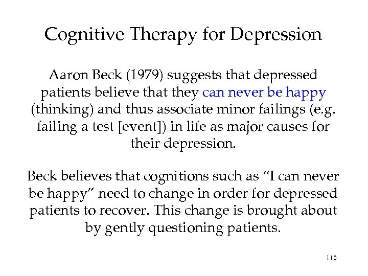 Cognitive Therapy for Depression Aaron Beck (1979) suggests that depressed patients believe that they