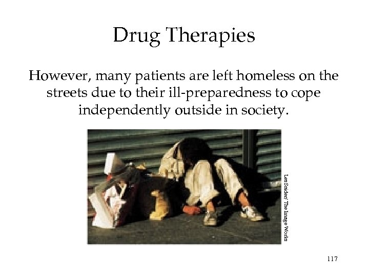 Drug Therapies However, many patients are left homeless on the streets due to their