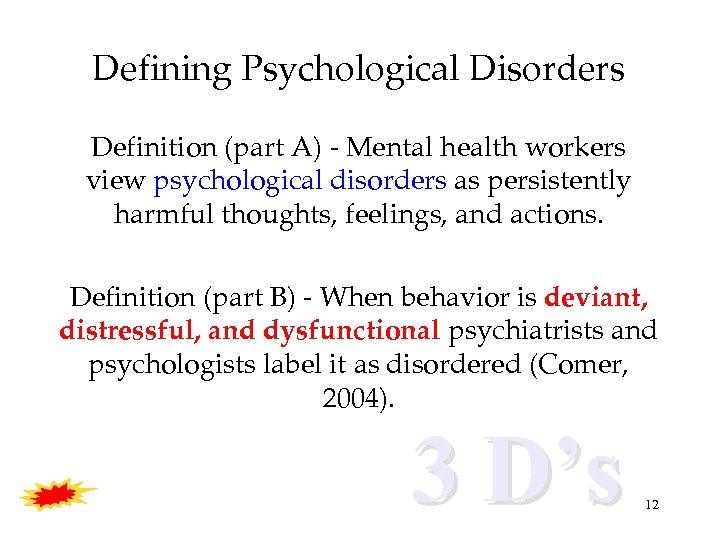 Defining Psychological Disorders Definition (part A) - Mental health workers view psychological disorders as