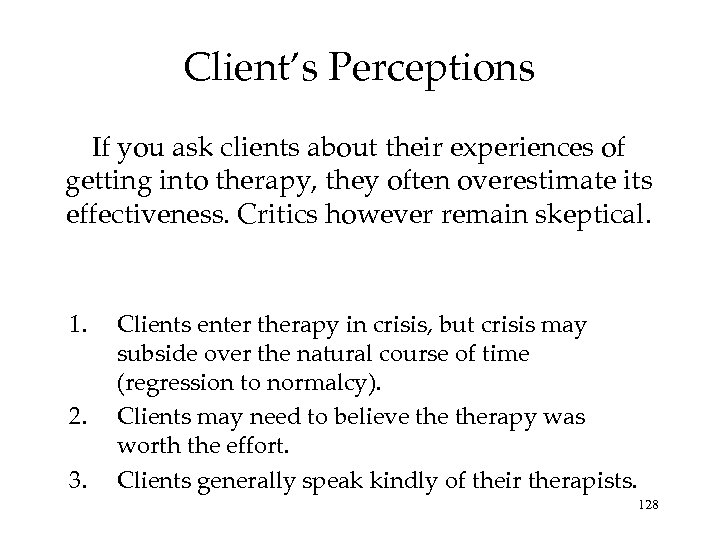 Client's Perceptions If you ask clients about their experiences of getting into therapy, they