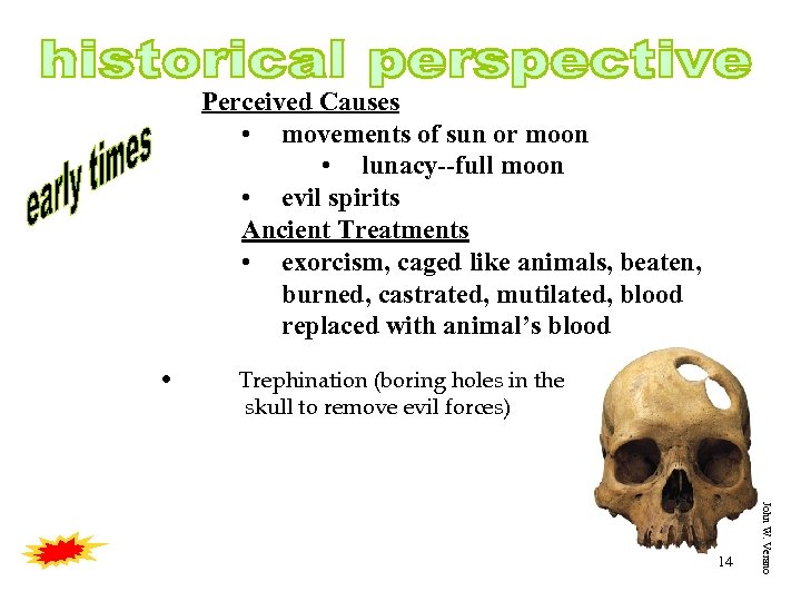 Perceived Causes • movements of sun or moon • lunacy--full moon • evil spirits