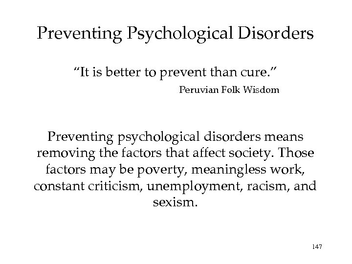 "Preventing Psychological Disorders ""It is better to prevent than cure. "" Peruvian Folk Wisdom"