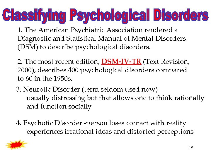 1. The American Psychiatric Association rendered a Diagnostic and Statistical Manual of Mental Disorders