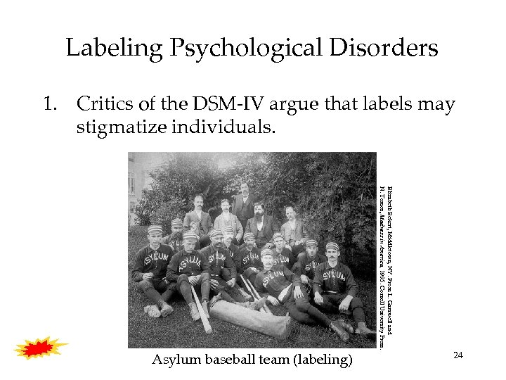 Labeling Psychological Disorders 1. Critics of the DSM-IV argue that labels may stigmatize individuals.