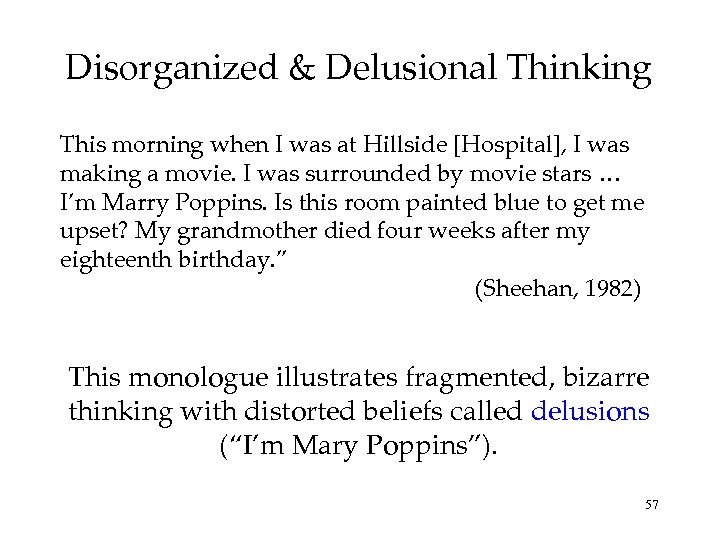 Disorganized & Delusional Thinking This morning when I was at Hillside [Hospital], I was