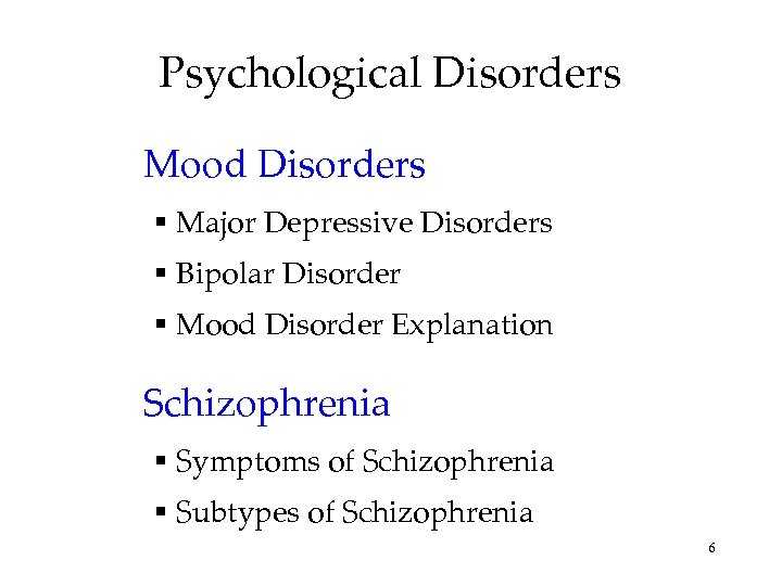 Psychological Disorders Mood Disorders Major Depressive Disorders Bipolar Disorder Mood Disorder Explanation Schizophrenia Symptoms