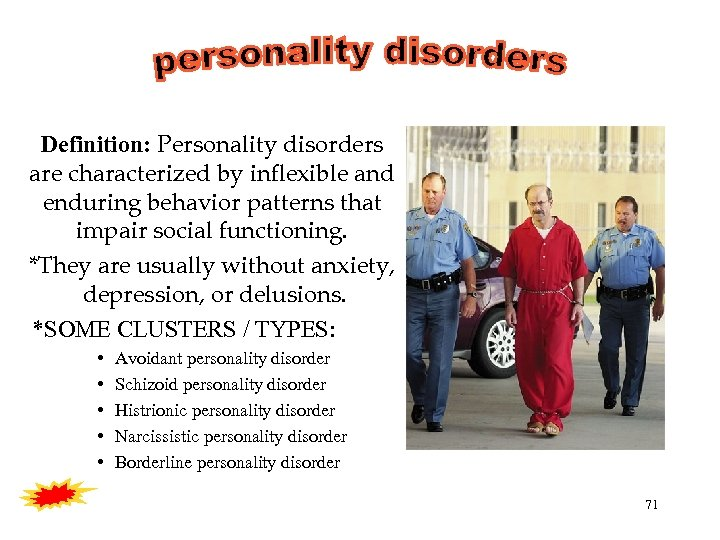 Definition: Personality disorders are characterized by inflexible and enduring behavior patterns that impair social
