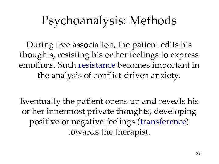 Psychoanalysis: Methods During free association, the patient edits his thoughts, resisting his or her