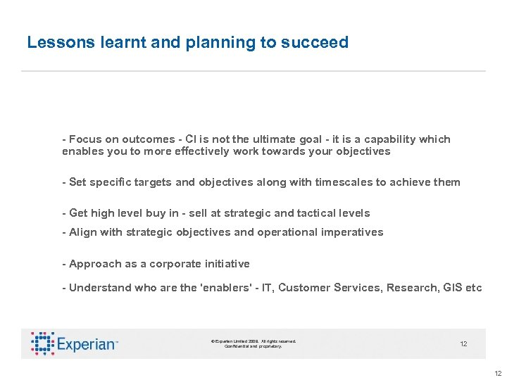 Lessons learnt and planning to succeed - Focus on outcomes - CI is not