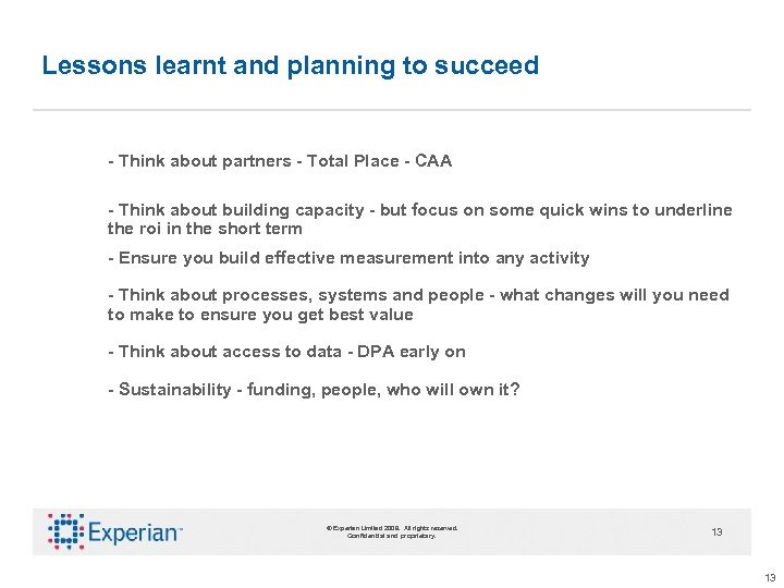 Lessons learnt and planning to succeed - Think about partners - Total Place -