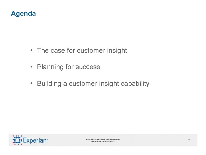 Agenda • The case for customer insight • Planning for success • Building a