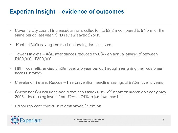 Experian Insight – evidence of outcomes • Coventry city council increased arrears collection to