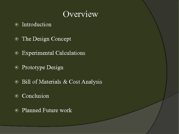 Overview Introduction The Design Concept Experimental Calculations Prototype Design Bill of Materials & Cost