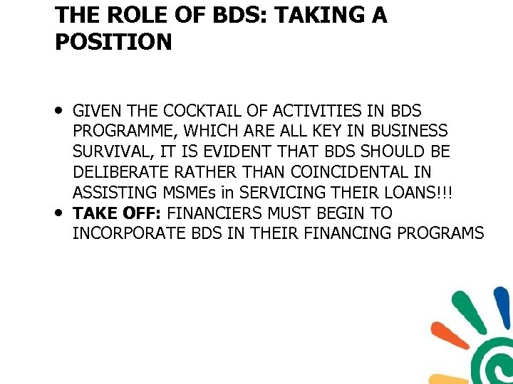 THE ROLE OF BDS: TAKING A POSITION • GIVEN THE COCKTAIL OF ACTIVITIES IN