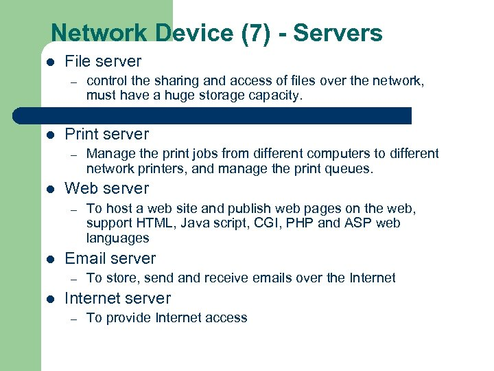 Network Device (7) - Servers l File server – l Print server – l