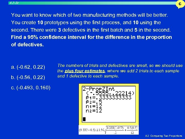 8. 2 -2 c C You want to know which of two manufacturing methods