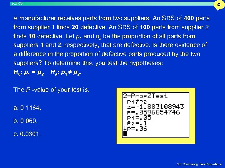 8. 2 -7 c C A manufacturer receives parts from two suppliers. An SRS