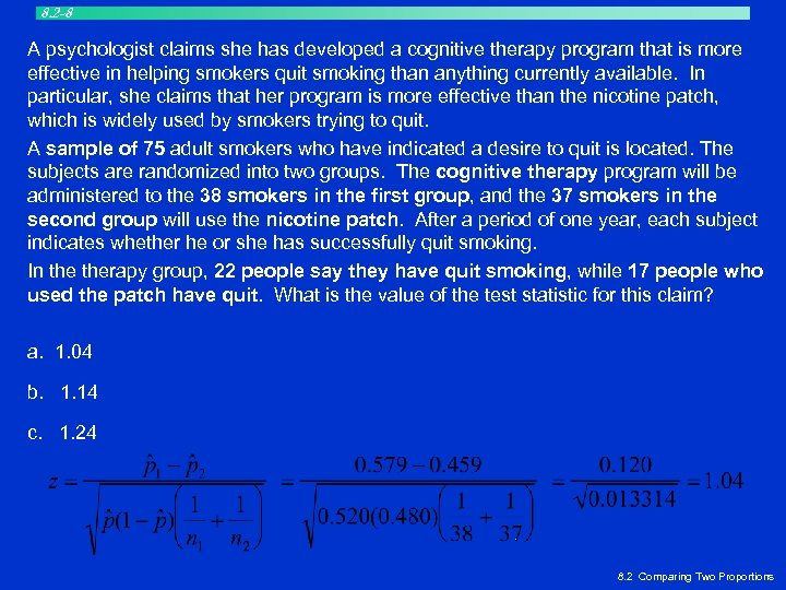 8. 2 -8 A psychologist claims she has developed a cognitive therapy program that