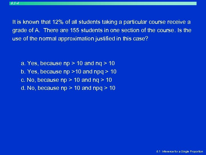 8. 1 -4 It is known that 12% of all students taking a particular