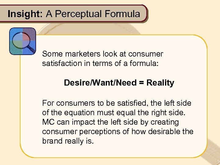 Insight: A Perceptual Formula Some marketers look at consumer satisfaction in terms of a